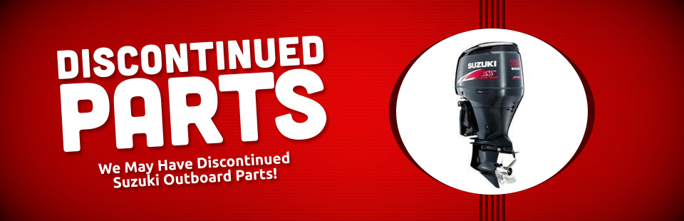 We may have discontinued Suzuki outboard parts! Click here to contact us.