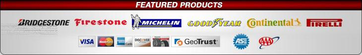 We carry products from Bridgestone, Firestone, Michelin®, Goodyear, and Continental and Pirelli.