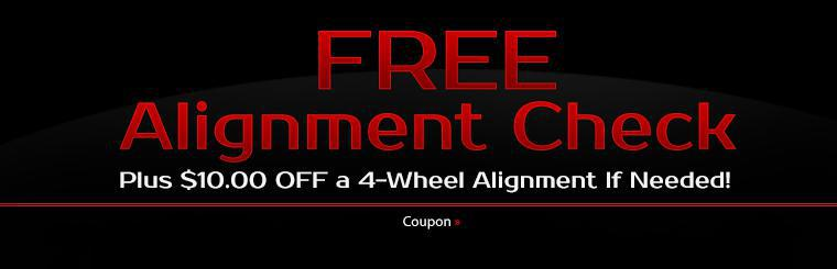 Get a free alignment check, plus get $10.00 off a 4-wheel alignment if needed! Click here to print the coupon.