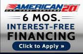 6 Mos. Interest-Free Financing. Click here to apply.