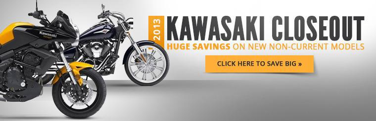 2013 Kawasaki Closeout: Click here to save big on new non-current models!