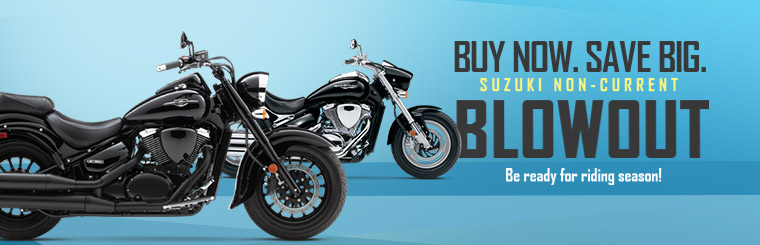Suzuki Non-Current Blowout: Be ready for riding season!