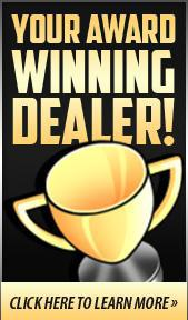 Your Award Winning Dealer: Click here to learn more.