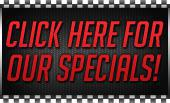 Click Here for Our Specials