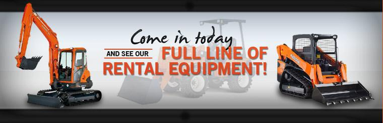 Come in today and see our full line of rental equipment!