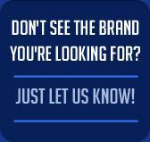 Don't See The Brand You're Looking For?