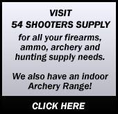 Visit 54 Shooters Supply for all your firearms, ammo, archery and hunting supply needs. We also have an indoor Archery Range! Click here