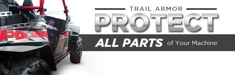 Protect all parts of your machine with Trail Armor! Contact us for details.