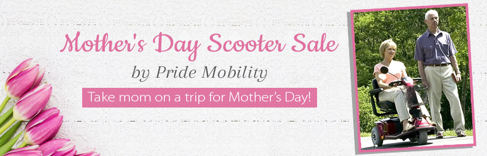 Mother's Day Scooter Sale: Take mom on a trip for Mother's Day! Click here to shop online.