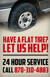Have a flat tire? Let us help. 24 Hour Service. Call (870) 310-4883.