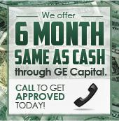 We offer 6 months same as cash financing through GE Capital.  Call to get approved today!