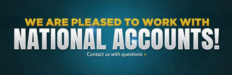 We are pleased to work with national accounts! Click here to contact us with questions.