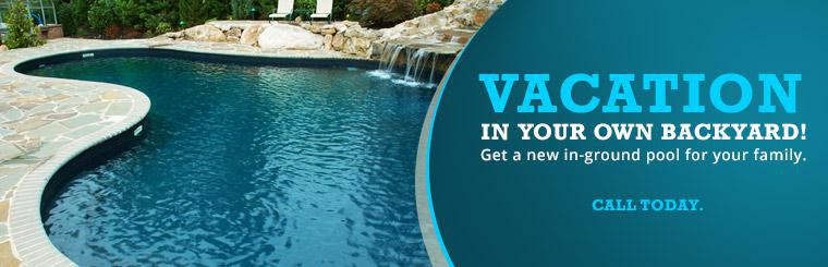 Vacation in your own backyard! Get a new in-ground pool for your family.