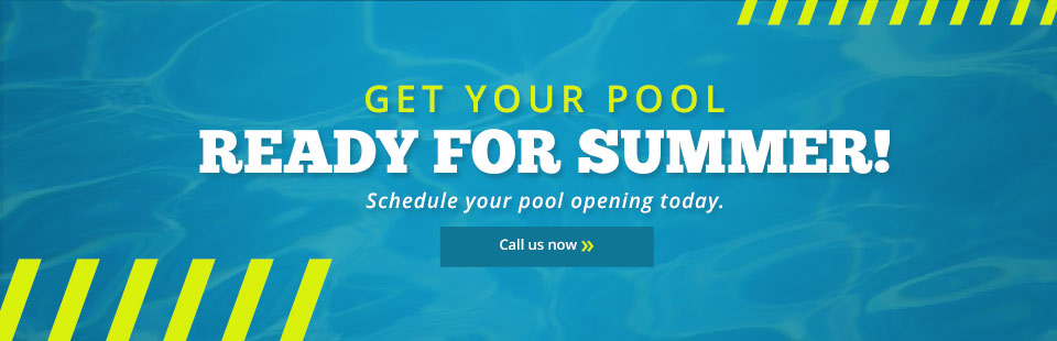 Click here to contact us to schedule your pool opening.