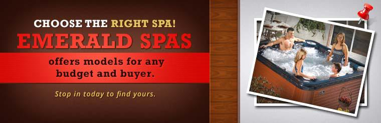 Emerald Spas offers models for any budget and buyer. Stop in today to find yours.