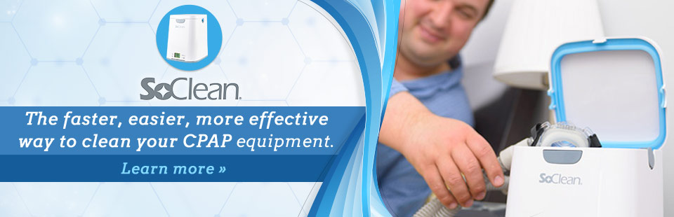 SoClean is the faster, easier, more effective way to clean your CPAP equipment! Click here to learn more.