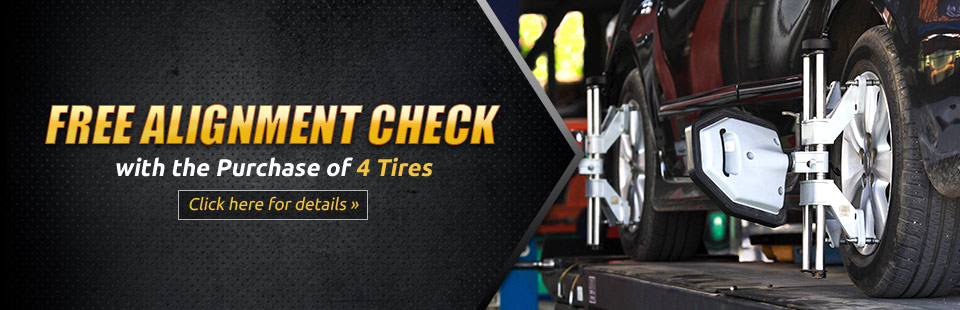 Get a free alignment check with the purchase of 4 tires! Click here for details.