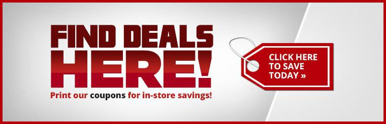 Print our coupons for in-store savings! Click here to save today.