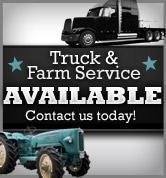 Truck & Farm Service Available