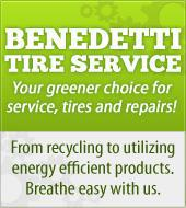 Benedetti Tire Service. Your greener choice for service, tires, and repairs! From recycling to utilizing energy efficient products. Breathe easy with us.