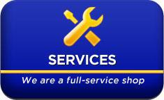 Services We are a full-service shop.