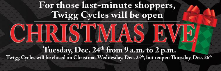Twigg Cycles will be open Christmas Eve from 9 a.m. to 2 p.m.