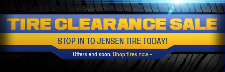 Stop in to Jensen Tire today for our Tire Clearance Sale! Offers end soon! Click here to shop for tires now.