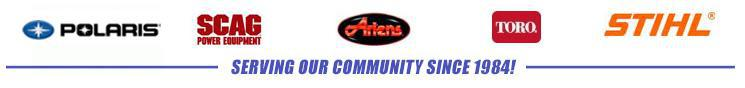 We carry Polaris, Scag, Ariens, Toro, and STIHL products. Serving our community since 1984!