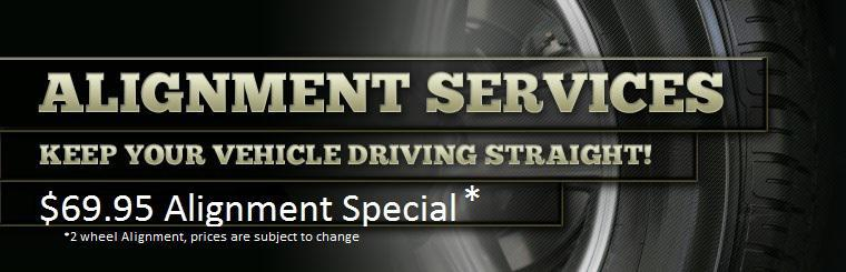 2 Wheel Alignment Special: $69.95 Prices are subject to change
