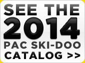 See the 2014 PAC Ski-Doo Catalog »
