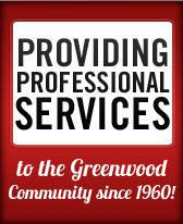 Providing professional services to the Greenwood community since 1960!