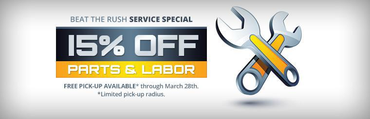 Beat the Rush Service Special: Get 15% off parts and labor! Free pick-up is available through March 28th within a limited pick-up radius.