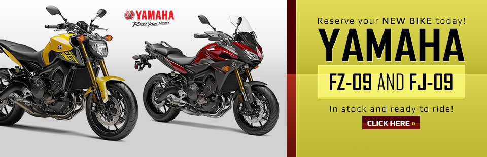 Yamaha FZ-09 and FJ-09: We have them in stock and ready to ride! Click here for details.