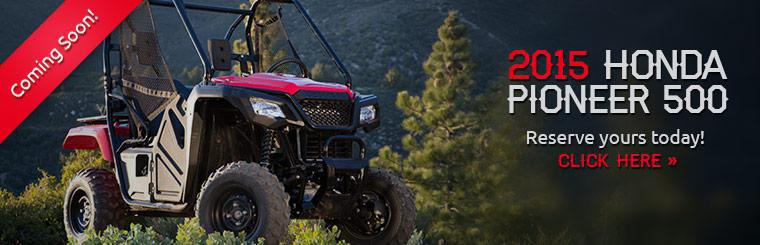 The 2015 Honda Pioneer 500 is coming soon! Reserve yours today!