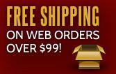 Free shipping on web orders over $99!