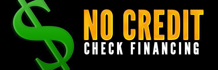 We offer no credit check financing! Click here for details.