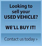 Looking to see your used vehicle? We'll buy it! Contact us today »
