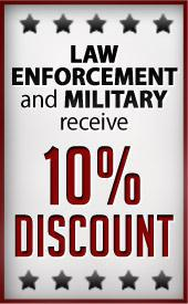 Law Enforcement and Military receive 10% discount.