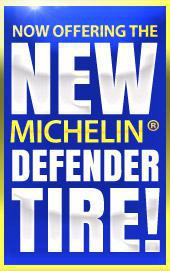 Now offering the new Michelin® Defender tire!