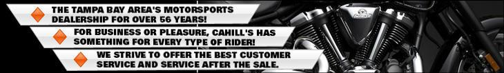 The Tampa Bay area's motorsports dealership for over 56 years! For business or pleasure, Cahill's has something for every type of rider! We strive to offer the best customer service adn service after the sale.