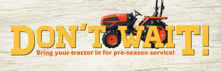 Bring your tractor in for pre-season service!