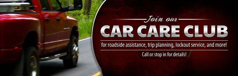 Join our Car Care Club for roadside assistance, trip planning, lockout service, and more! Call or stop in for details! Click here to contact us.