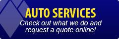 Auto Services: Check out what we do and request a quote online!