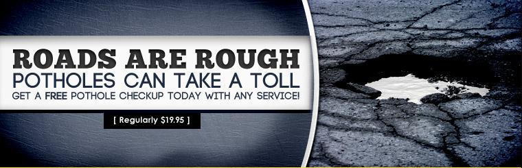 Get a free pothole checkup today with any service! Click here for a coupon.