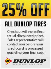 Take 25% off all Dunlop tires. Checkout will not reflect actual discounted prices. Sales representative will contact you before your credit card is processed regarding your final cost.