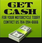Get cash for your motorcycle today. Contact us 866-876-7830.