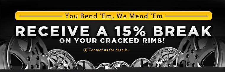 You Bend 'Em, We Mend 'Em: Receive a 15% break on your cracked rims! Click here for details.