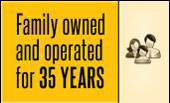 Family owned and operated for 35 years.