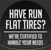 Have Run Flat Tires? We're Certified to Handle Your Needs