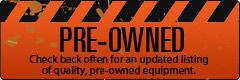 Pre-Owned: Check back often for an updated listing of quality, pre-owned equipment.